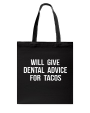 WILL GIVE DENTAL ADVICE FOR TACOS Tote Bag thumbnail