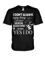 JUST FOR RETIRED DENTAL ASSISTANTS V-Neck T-Shirt thumbnail