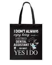 JUST FOR RETIRED DENTAL ASSISTANTS Tote Bag thumbnail