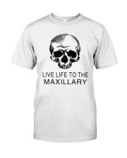 LIVE LIFE TO THE MAXILLARY Classic T-Shirt thumbnail