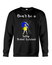 Don't be a Salty DENTAL ASSISTANT Crewneck Sweatshirt thumbnail