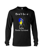 Don't be a Salty DENTAL ASSISTANT Long Sleeve Tee thumbnail
