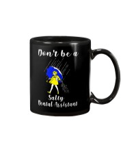 Don't be a Salty DENTAL ASSISTANT Mug tile