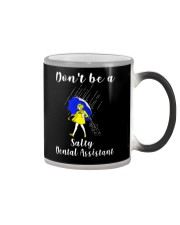 Don't be a Salty DENTAL ASSISTANT Color Changing Mug thumbnail