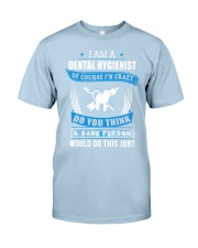 JUST FOR DENTAL HYGIENISTS Classic T-Shirt thumbnail