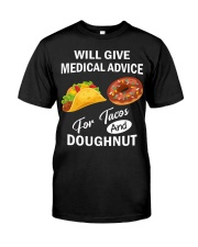 WILL GIVE MEDICAL ADVICE FOR TACOS AND DOUGHNUT Classic T-Shirt front