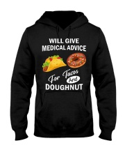 WILL GIVE MEDICAL ADVICE FOR TACOS AND DOUGHNUT Hooded Sweatshirt thumbnail