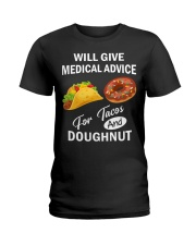 WILL GIVE MEDICAL ADVICE FOR TACOS AND DOUGHNUT Ladies T-Shirt thumbnail