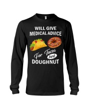 WILL GIVE MEDICAL ADVICE FOR TACOS AND DOUGHNUT Long Sleeve Tee thumbnail