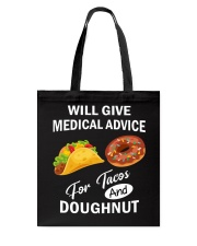 WILL GIVE MEDICAL ADVICE FOR TACOS AND DOUGHNUT Tote Bag thumbnail