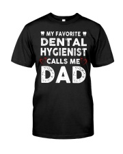 GIFTS FOR DENTAL HYGIENIST'S DADS Classic T-Shirt front