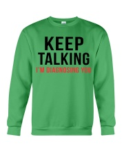 Keep Talking - I'm Diagnosing You Crewneck Sweatshirt thumbnail