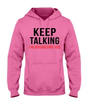 Keep Talking - I'm Diagnosing You Hooded Sweatshirt thumbnail