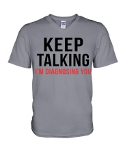 Keep Talking - I'm Diagnosing You V-Neck T-Shirt thumbnail