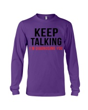 Keep Talking - I'm Diagnosing You Long Sleeve Tee thumbnail