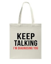 Keep Talking - I'm Diagnosing You Tote Bag thumbnail