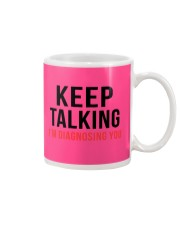 Keep Talking - I'm Diagnosing You Mug thumbnail