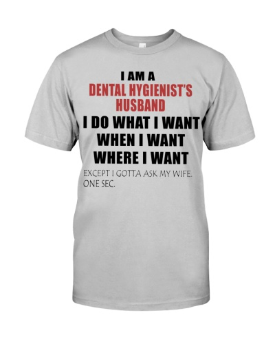 Just For Dental Hygienist's Husband