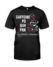 CAFFEINE PO Q4H PRN Classic T-Shirt thumbnail