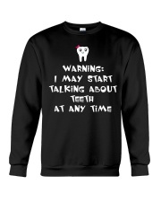 I MAY START TALKING ABOUT TEETH AT ANY TIME Crewneck Sweatshirt tile
