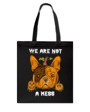 French Bulldog We are not a mess Tote Bag thumbnail