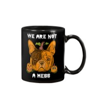 French Bulldog We are not a mess Mug thumbnail