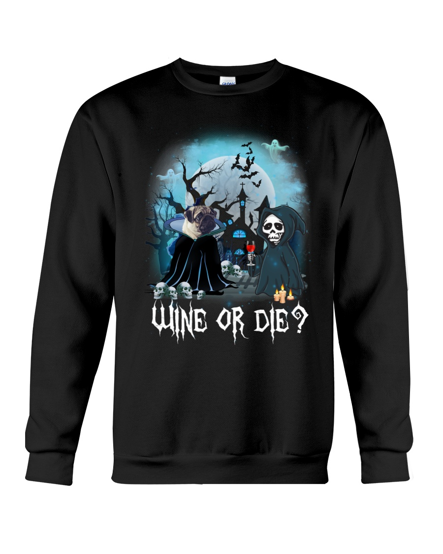 Pug Wine or Die Crewneck Sweatshirt