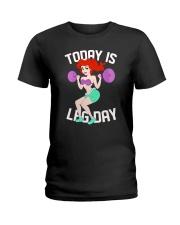 Mermaid - To Day Is Leg Day Ladies T-Shirt thumbnail