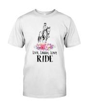 Horse Live - Love - Laugh - Ride Classic T-Shirt front