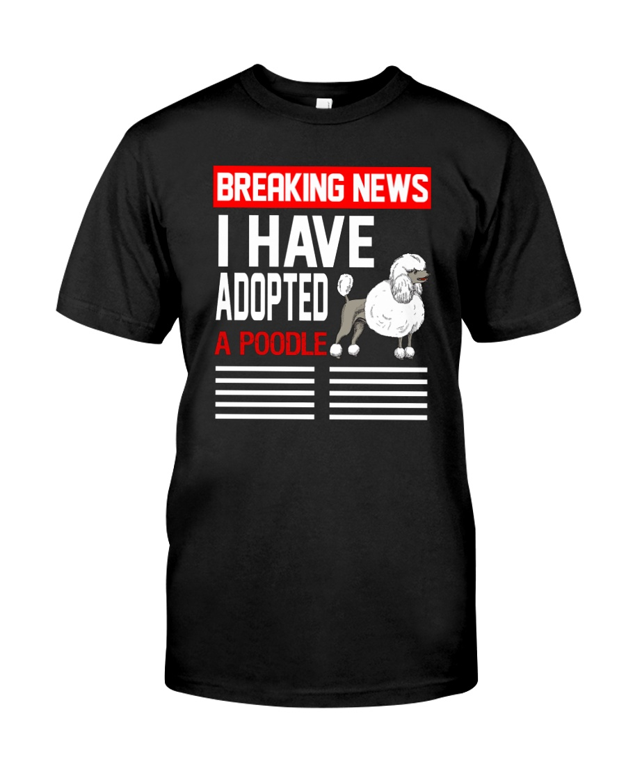 DOGS - POODLE - BREAKING NEWS Classic T-Shirt