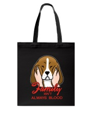 Beagle Family isn't always blood Tote Bag thumbnail