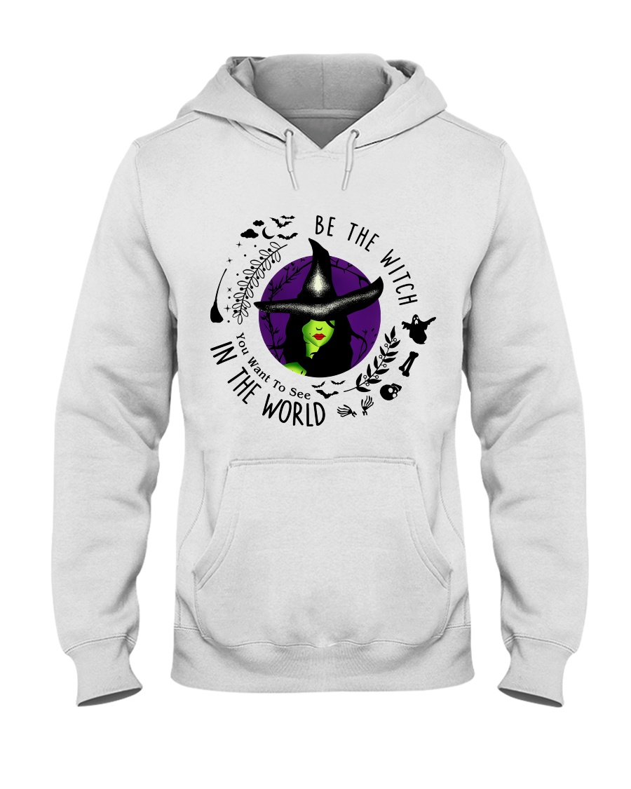Be The Witch You Want To See In The World G592802 Hooded Sweatshirt