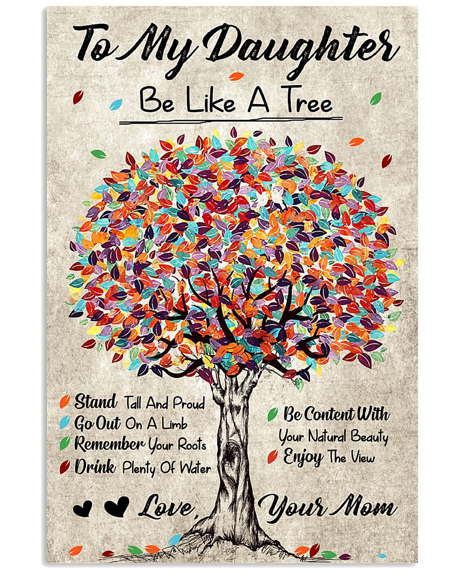 Family - To My Daughter - Be like a tree 11x17 Poster
