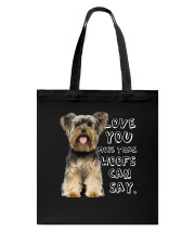 Yorkshire Terrier Love You More Than Woofs T5TS Tote Bag thumbnail