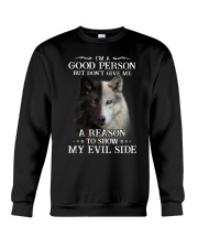 Wolf - Don't make me show my evil side Crewneck Sweatshirt front