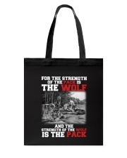 THE STRENGTH OF WOLF IS THE PACK Tote Bag thumbnail