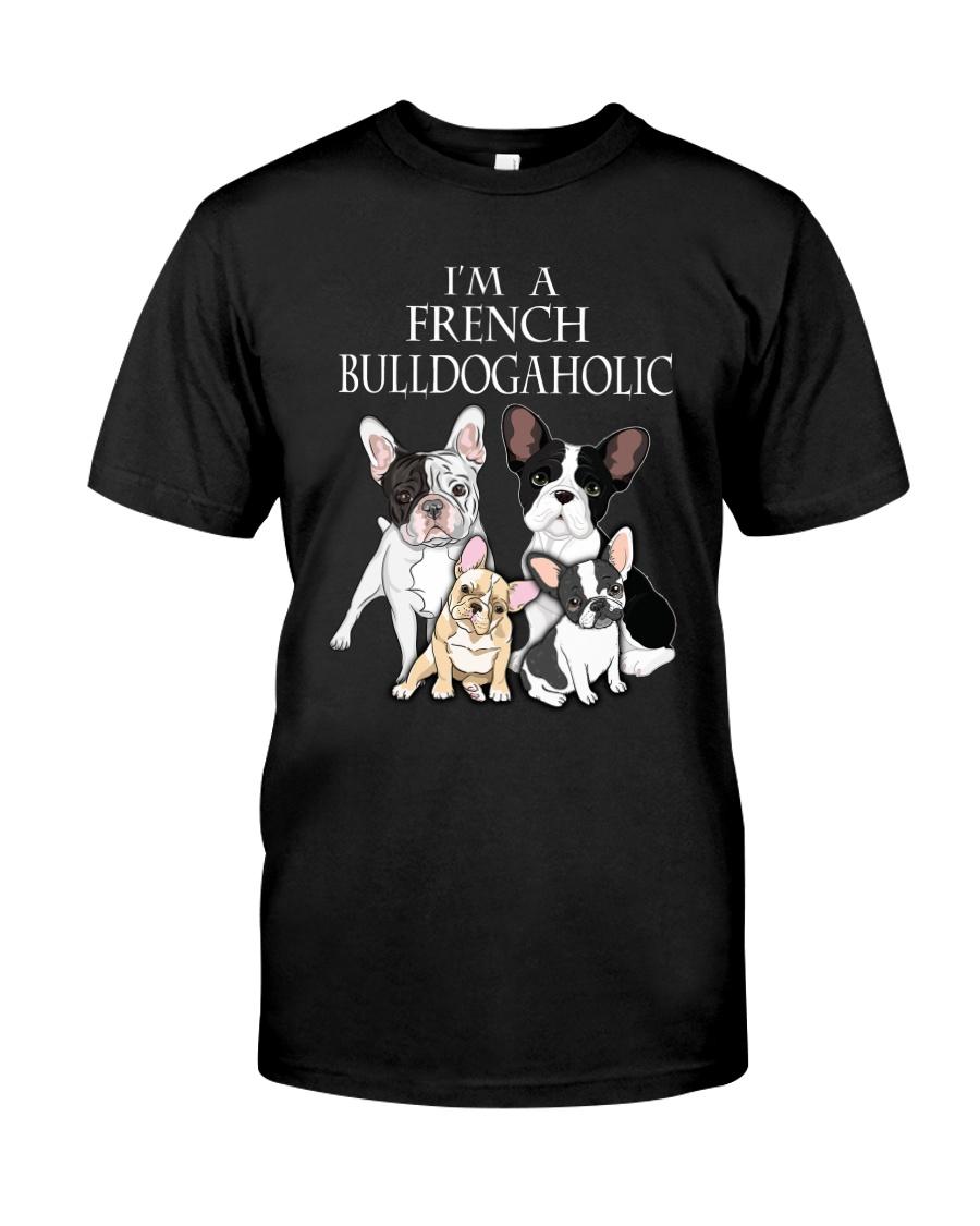 FRENCH BULLDOGAHOLIC Classic T-Shirt