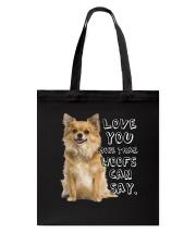 Chihuahua Love You More Than Woofs T5TS Tote Bag thumbnail