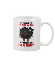 Dachshund My Mom Said I Am A Baby G5929 Mug thumbnail