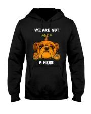 Bulldog We are not a mess Hooded Sweatshirt thumbnail