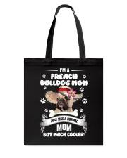 French Bulldog  - I am a mom just cooler Tote Bag thumbnail