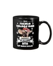 French Bulldog  - I am a mom just cooler Mug thumbnail