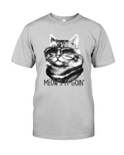 Cat - Meow Is Going Classic T-Shirt front