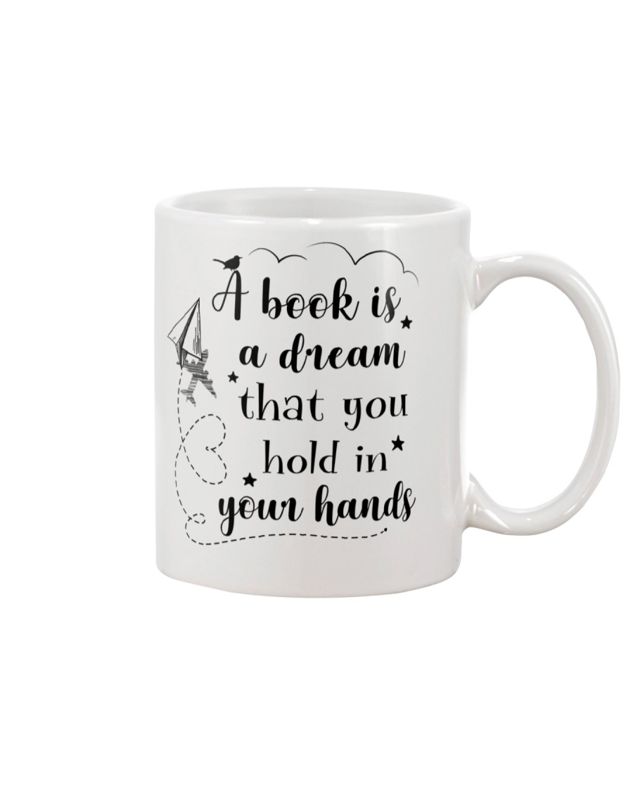 A Book is a dream that you hold in your hands Mug