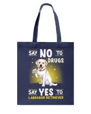 Dog Labrador Retriever Say No To Drugs Tote Bag thumbnail