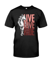 Horse Live Love Ride Classic T-Shirt front