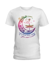 Dragonfly Be Like The Moon T5TE Ladies T-Shirt tile