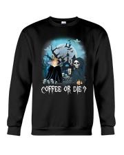 French Bulldog Coffee or Die Crewneck Sweatshirt front