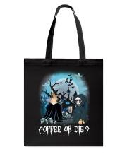 French Bulldog Coffee or Die Tote Bag thumbnail
