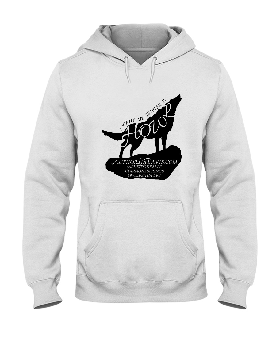 I Want My Shifter to Howl Hooded Sweatshirt